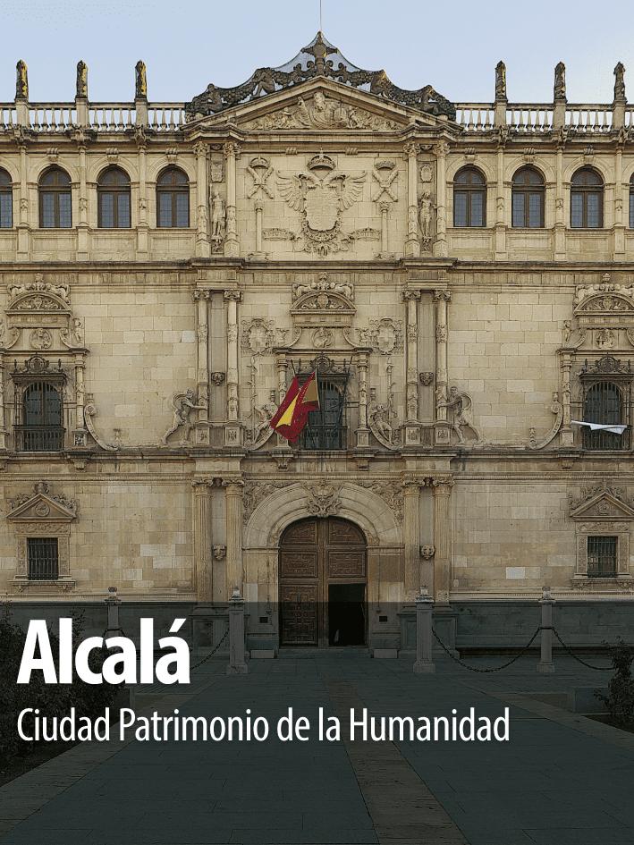 Alcalá, Ciudad Patrimonio de la Humanidad