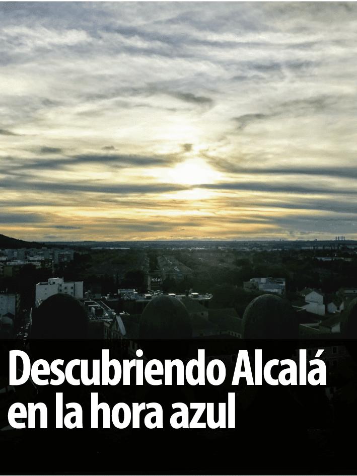 Descubriendo Alcalá en la hora azul