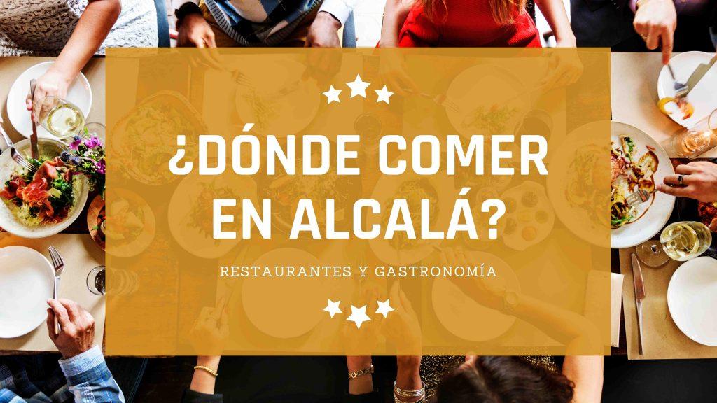 ¿Dónde Comer en Alcalá de Henares?