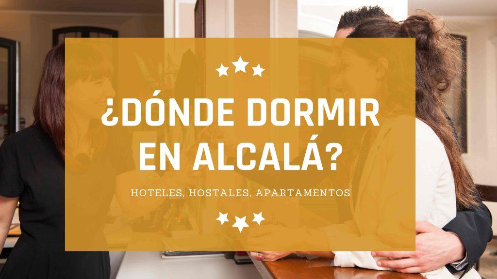 ¿Dónde DORMIR en Alcalá de Henares?